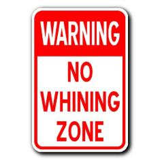 NO_WHINING_ZONE_1_500